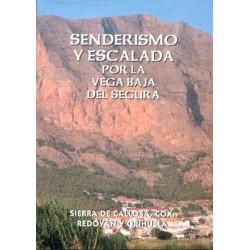Senderismo y Escalada por la Vega Baja del Segura