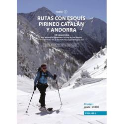 Rutas con Esquís Pirineo Catalán y Andorra 69 Recorridos Tomo I