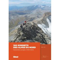 100 Sommets des Alpes du Nord  Randonnées Sauvages à 3000 mètres