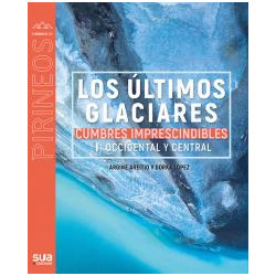 Los Últimos Glaciares Cumbres Imprescindibles Vol. I Occidental y Central