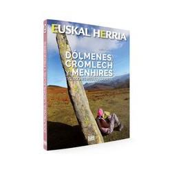 Euskal Herria Dólmenes, Cromlech y Menhires Excursiones Para Conocerlos