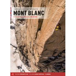 Mont Blanc Monte Bianco Vol. I Todas las Vías Vertiente Italiana