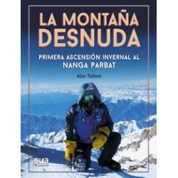 La Montaña Desnuda Primera Ascensión Invernal al Nanga Parbat
