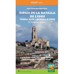 Espais de la Batalla de l'Ebre Terra Alta i Ribera d'Ebre 13 Itineraris a Peu