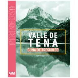Valle de Tena Cuna de Tresmiles Mundo de los Pirineos