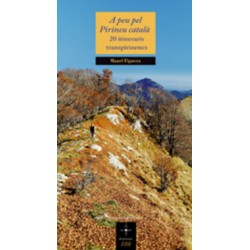 A Peu pel Pirineu Català 20 Itineraris Transpirinencs