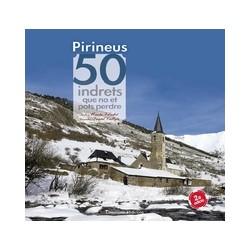 Pirineus 50 Indrets que no et Pots Perdre
