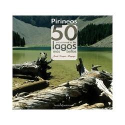 Pirineos 50 Excursiones a los Lagos Más Bellos