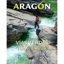 Aragón Guía de Vías Verdes, Caminos Naturales y Otros Senderos